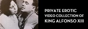 Private erotic video collection of King Alfonso XIII